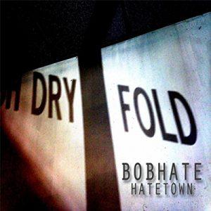 Bob Hate - Hate Town