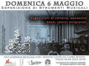 Domenica 6 Maggio Esposizione-Godiasco(PV) La Parrocchia Del Blues - MN Guitars - Liuton - Perform Music School BES Roberto Diana Signature Guitar