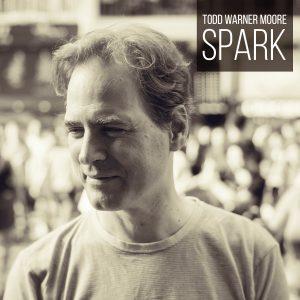 Todd Warner Moore - Spark