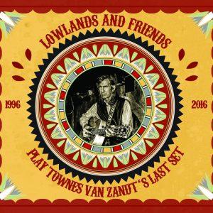 Lowlands & Friends plays Townes Van Zandt's Last Set