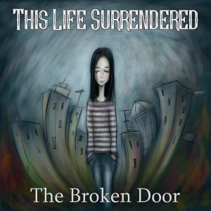 This life surrendered - The broken Door