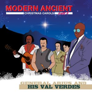 General Arius and His Val Verdes - Modern Ancient Christmas Carols, Pt. 2
