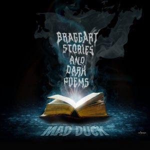 Mad Duck - BRAGGART STORIES AND DARK POEMS