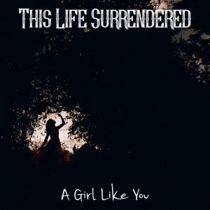 This Life Surrendered - A Girl You